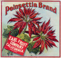 "Crate label, ""Poinsettia Brand."" Earl Fruit Company, California"