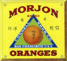 "Crate label, ""Morjon Brand."" Oranges. Connell Bros. Co. San Francisco, Calif."