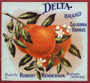 "Crate label, ""Delta Brand."" California Oranges. Packed by Robert Henderson, Riverside, California."