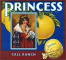 "Crate label, ""Princess Brand."" Grown and Packed by Call Ranch. Corona, Riverside Co., Calif."