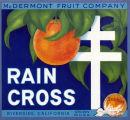 "Crate label, ""Rain Cross."" McDermont Fruit Company. Riverside, Calif."