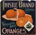 "Crate label, ""Thistle Brand."" Washington Navel Oranges. California."