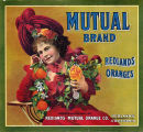 "Crate label, ""Mutual Brand."" Grown and packed by Redlands Mutual Orange Co. Redlands, San Bernardino Co., Calif."