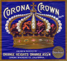 "Crate label, ""Corona Crown."" Grown and packed by Orange Heights Orange Assn. Corona, Riverside Co., Calif."