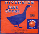 "Crate label, ""Blue Goose."" Riverside Blue. Distributed by American Fruit Growers Inc. Los Angeles, Calif."