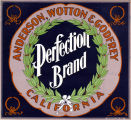"Crate label, ""Perfection Brand."" Anderson, Wotton & Godfrey, Calif."