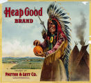 "Crate label, ""Heap Good Brand."" Packed by Pattee & Lett Co. (Riverside) California."