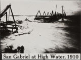 San Gabriel [River Bridge] at high water, 1910
