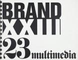 Brand XXIII: Multimedia